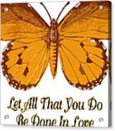 1 Corinthians 16 14 Acrylic Print