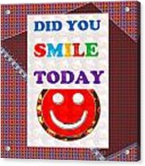 Did You Smile Today Background Designs  And Color Tones N Color Shades Available For Download Rights Acrylic Print