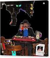 Doc Holliday Teaching Faro Crystal Palace Saloon Tombstone Arizona 2004  Acrylic Print