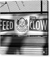 Feed The Clown In Black And White Acrylic Print