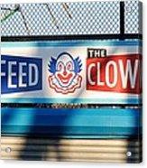 Feed The Clown Acrylic Print