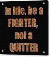 Fighter Life Widom Quote Words Script Signature   Art  Navinjoshi  Artist Created Images Textures Pa Acrylic Print