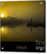 Fishing Port Of Ferrol In Fog Galicia Spain Acrylic Print