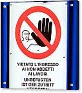 Forbidden Entrance Sign Acrylic Print