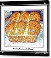 Fresh Homemade Bread Acrylic Print
