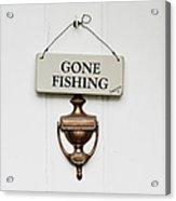Gone Fishing Forever Acrylic Print