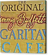 Jimmy Buffetts Margaritaville Cafe Sign The Original Acrylic Print