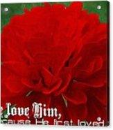 1 John 4 19 Floral Acrylic Print