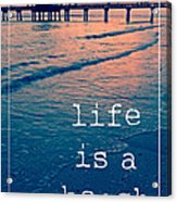 Life Is A Beach Acrylic Print