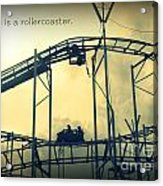 Life Is A Rollercoaster Acrylic Print