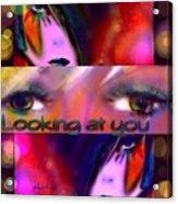 Looking At You Acrylic Print