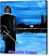 Memphis Dream With B B King Acrylic Print by Mark Moore