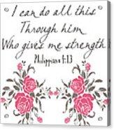 Philippians 4 13 Acrylic Print