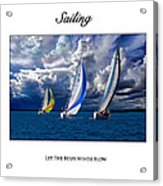 Sailing Let The Four Winds Blow Acrylic Print