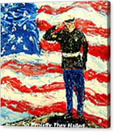 So Proudly They Hailed  Acrylic Print