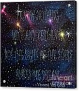 The Sight Of The Stars Makes Me Dream Acrylic Print
