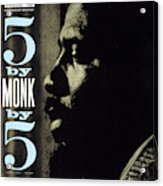 Thelonious Monk -  5 By Monk By 5 Acrylic Print
