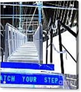 Watch Your Step Acrylic Print