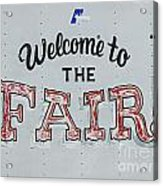 Welcome To The Fair Acrylic Print
