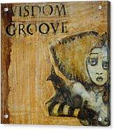 Wisdom Groove Acrylic Print