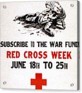 Red Cross Poster, C1917 Acrylic Print
