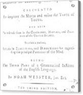 Noah Webster (1758-1843) Acrylic Print