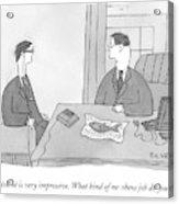 Your Resume Is Very Impressive Acrylic Print