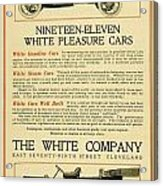 1911 - White Automobile Company Advertisement Acrylic Print