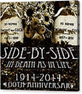 1914 - 2014 Side By Side - In Death As In Life Acrylic Print