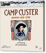 1917 - Camp Custer March One Step Sheet Music - Edward Schroeder - Color Acrylic Print