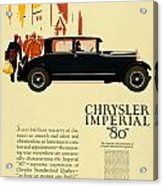 1927 - Chrysler Imperial Model 80 Automobile Advertisement - Color Acrylic Print