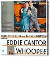 1930 - Whoopee - Movie Poster - Eddie Cantor - Florenz Ziegfield - Samuel Goldwyn - Color Acrylic Print