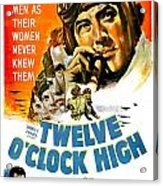 1949 - Twelve O Clock High Movie Poster - Gregory Peck - Dean Jagger - 20th Century Pictures - Color Acrylic Print