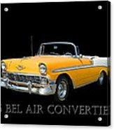 1956 Chevy Bel Air Convertible Acrylic Print