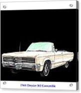 1968 Chrysler 300 Convertible Acrylic Print