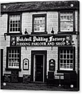 Bakewell  Pudding Factory In The Peak District - England Acrylic Print