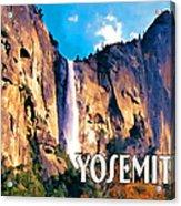 Bridal Veil Falls Yosemite National Park Acrylic Print