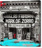 Film Homage Douglas Fairbanks The Mark Of Zorro 1920 The Leader Theater Washington D.c. 1920-2010 Acrylic Print