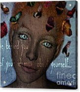 Leave Behind You All Of Your Ideas About Yourself Acrylic Print