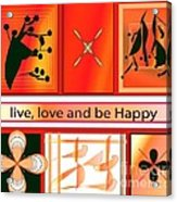 Live Love And Be Happy Acrylic Print
