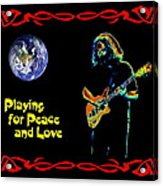 Playing For Peace And Love 1 Acrylic Print