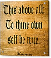 To Thine Own Self Be True Acrylic Print