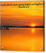 2014 02 25 03 Proverbs 4 18 Acrylic Print