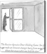 The Passive-agressive Door-holding Game: Acrylic Print