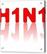 H1n1 Sign Acrylic Print