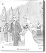 First Marriage? Acrylic Print