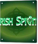 Irish Spirit Acrylic Print