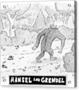 Hansel And Grendel Acrylic Print