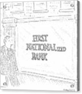 First Nationalized Bank Acrylic Print