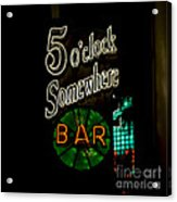 5 O'clock Somewhere Bar Acrylic Print